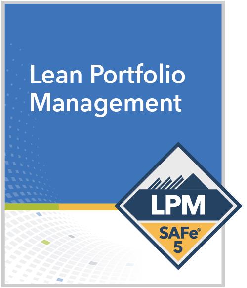 SAFe® Lean Portfolio Management (LPM)